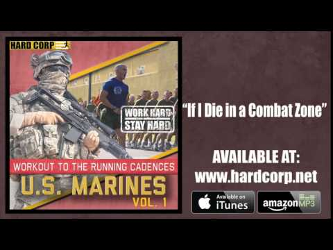 IF I DIE IN A COMBAT ZONE - USMC CADENCE
