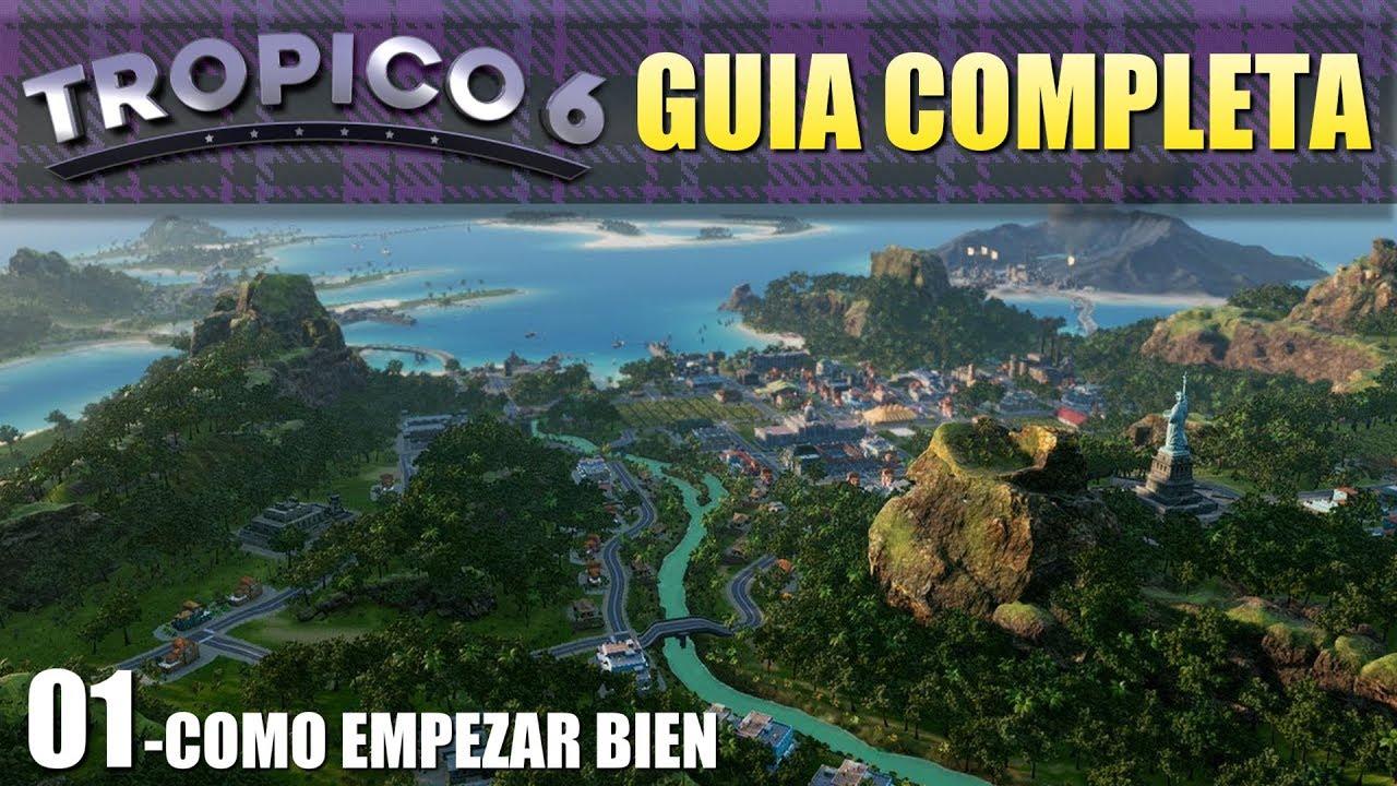 Tropico 6 Ep1 Como Empezar Bien Guia Tutorial