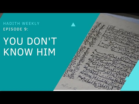 Hadith Weekly: You Don't Know Him | Sheikh Azhar Nasser