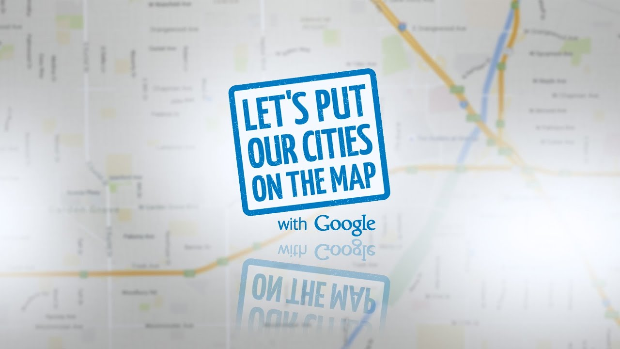 lets put our cities on the map with google youtube