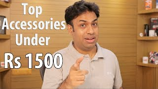 Top Accessories / Gadgets For Less than Rs 1500