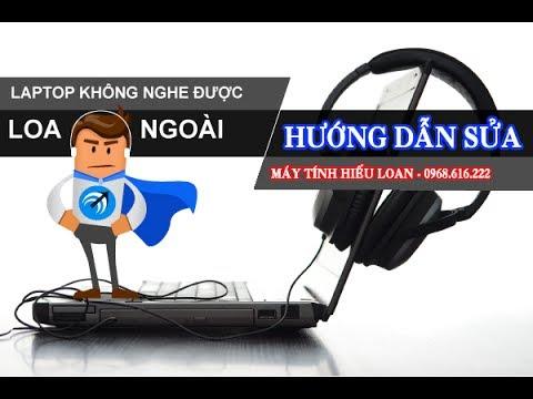 Sua Laptop Khac Phuc Loi Cam Tai Nghe, Loa Ngoai, Ampli Khong Co Tieng
