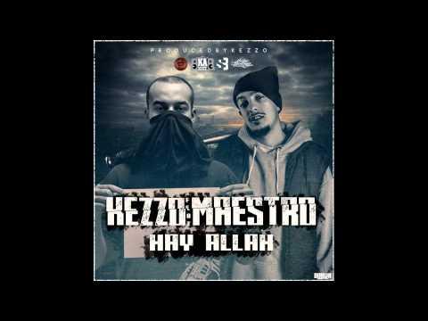 Kezzo - Hay Allah (feat. Maestro)