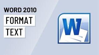 Word 2010: Text Formatting