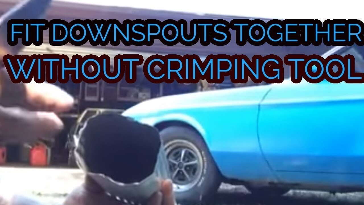 Diy How To Crimp Downspouts Without Crimping Tool Youtube
