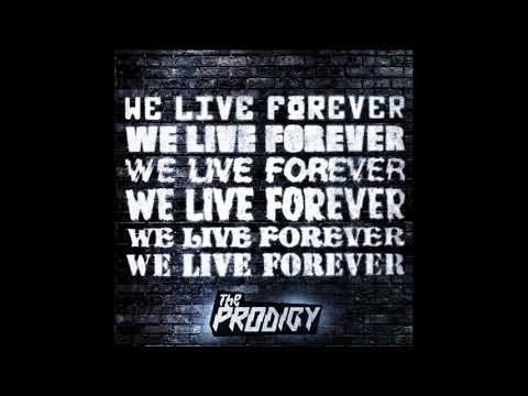 The Prodigy - We Live Forever (Official Audio) Mp3