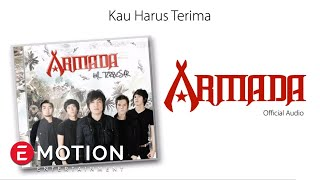 Download Armada - Kau Harus Terima (Official Audio)