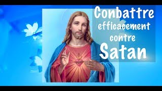 COMBATTRE EFFICACEMENT CONTRE SATAN