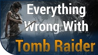 GAME SINS | Everything Wrong With Tomb Raider In 15 Minutes