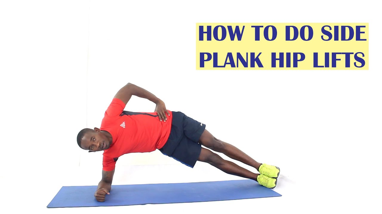 How to Do Side Plank Hip Lifts Exercise Correctly - YouTube