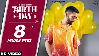 BIRTHDAY (Unofficial Video) Maninder Buttar | MixSingh | Jugni Album | New Punjabi Song 2021