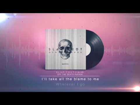 SLAPITOUT - Alive (Audio Stream)