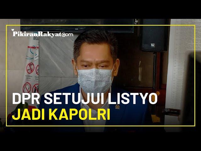 Komisi III DPR RI telah Sepakat Berhentikan Idham Azis dan Setujui Listyo Sigit Prabowo Jadi Kapolri
