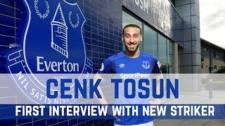 CENK TOSUN: FIRST INTERVIEW