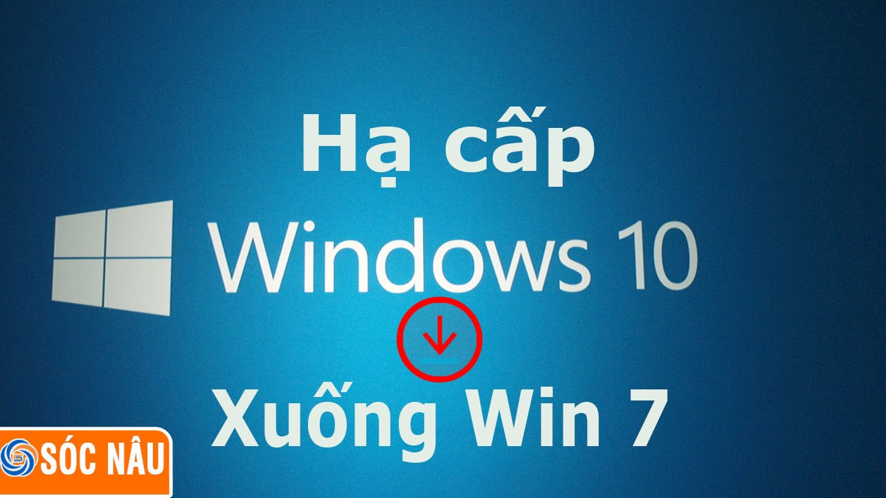 Cách hạ cấp Windows 10 xuống Windows 7, Windows 8