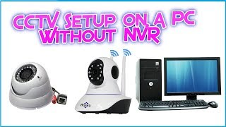 How to install  P Cctv Cameras on PC