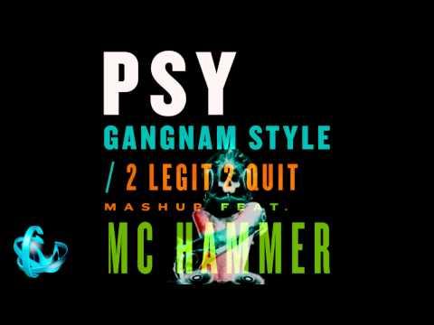PSY - GANGNAM STYLE / 2 LEGIT 2 QUIT FEAT MC HAMMER EDITED BY DJ ERWIN