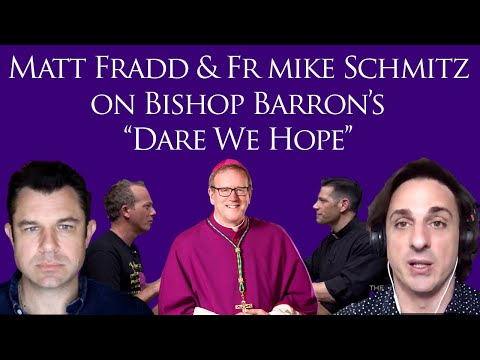 Matt Fradd & Fr Mike Schmitz on Defending Bishop Barron, Plus La Salette and more