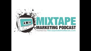 TCB Mixtape Marketing Podcast Episode 001 : Introduction To The Podcast