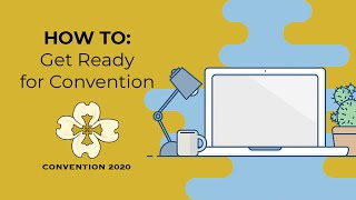 HOW TO: Get Ready for Convention 2020