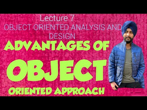 Advantages Of Object Oriented Approach-:Object Oriented Analysis And Design