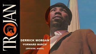 "Derrick Morgan - ""Forward March"" (Official Audio)"