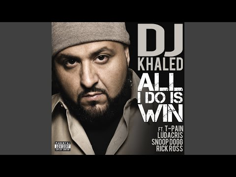 All I Do Is Win feat TPain, Ludacris, Snoop Dogg & Rick Ross