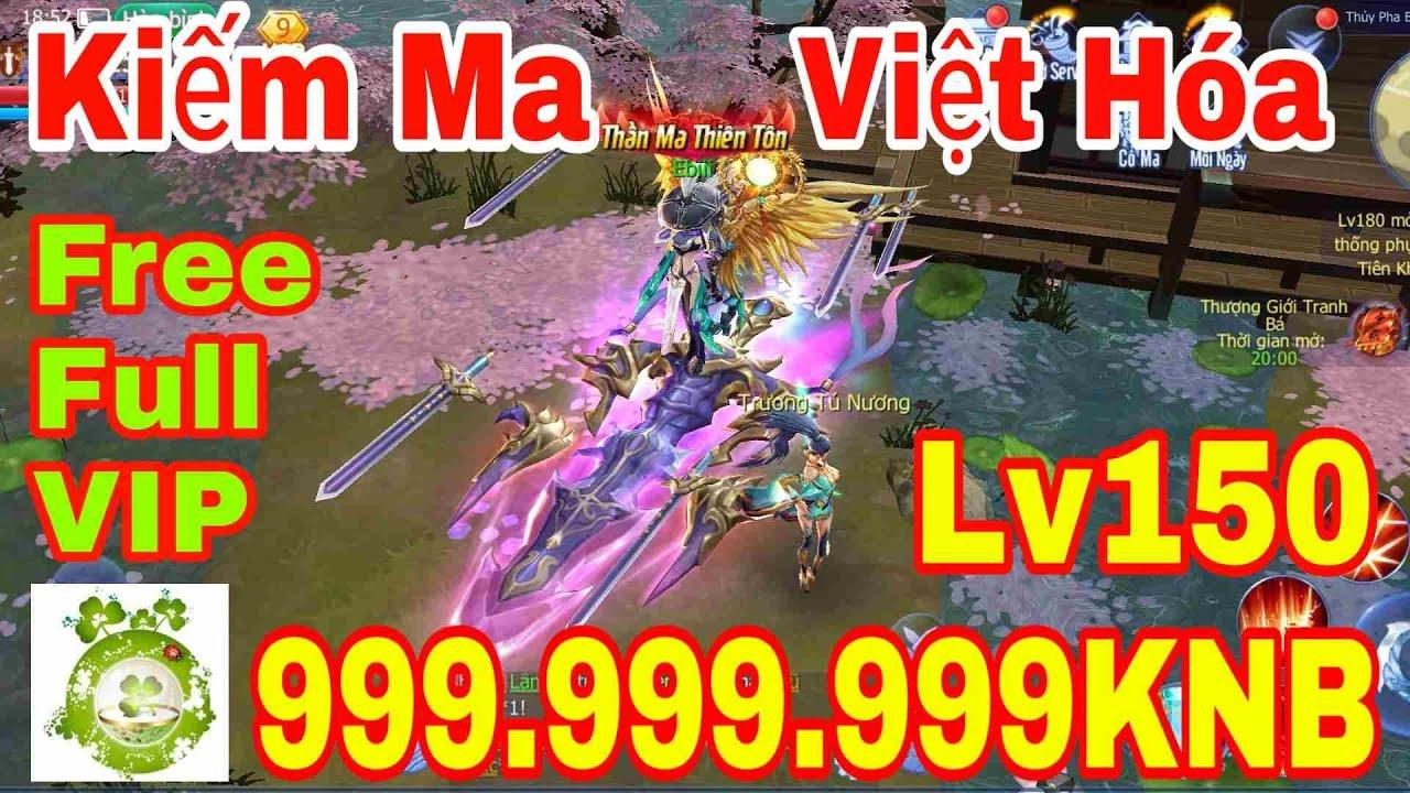 Game Private Kiếm Ma 3D Việt Hóa | Free Full VIP9 – Full 999.999.999KNB + Lever150 + Quà Event
