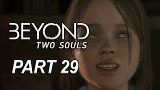 Beyond Two Souls Walkthrough Part 29 - Hauntings & Black Sun (Let's Play Gameplay Commentary)