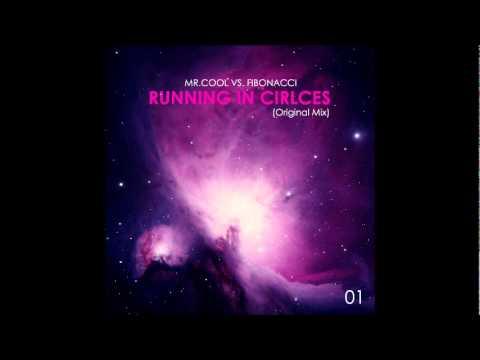 Mr. CooL & Fibonacci – Running in Cirlces(Original Mix)