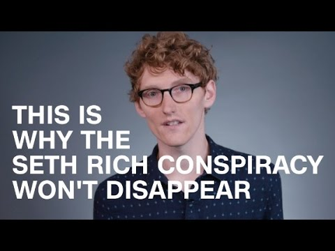This is why the Seth Rich conspiracy won