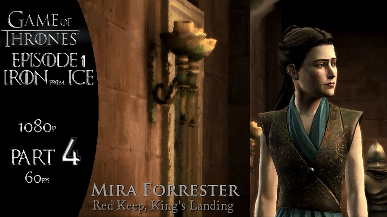 Game Of Thrones Episode 1 Iron From Ice Part 4 Mira Forrester Youtube