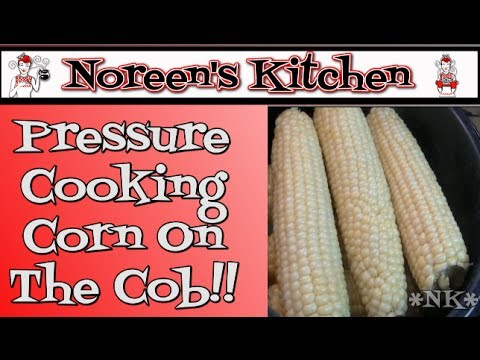 Pressure cooking corn on the cob noreens kitchen youtube ccuart Choice Image