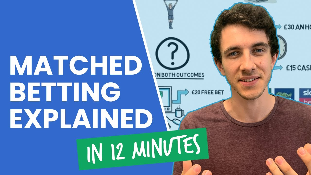 Download Matched Betting Explained In 12 Minutes!