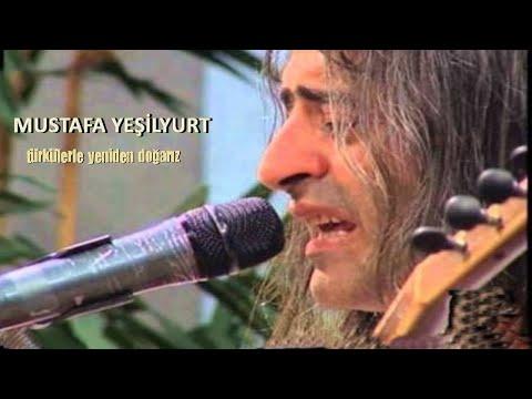 Mustafa Yeşilyurt -  O Yar Gelir - Türkülerle Yeniden Doğarız
