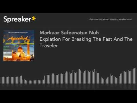 Expiation For Breaking The Fast And The Traveler