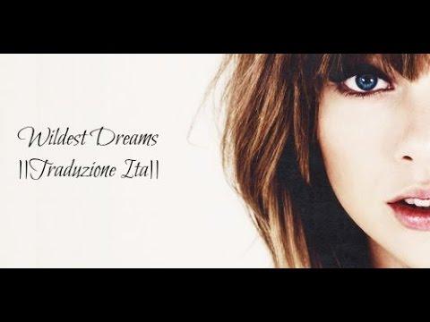 Taylor Swift - Wildest Dreams ||Traduzione Ita||