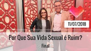 Por Que Sua Vida Sexual é Ruim - Final