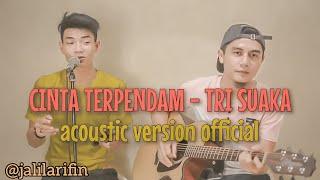 Download SINGLE TERBARU!!!! CINTA TERPENDAM - TRI SUAKA feat JALIL ARIFIN (acoustic version official)