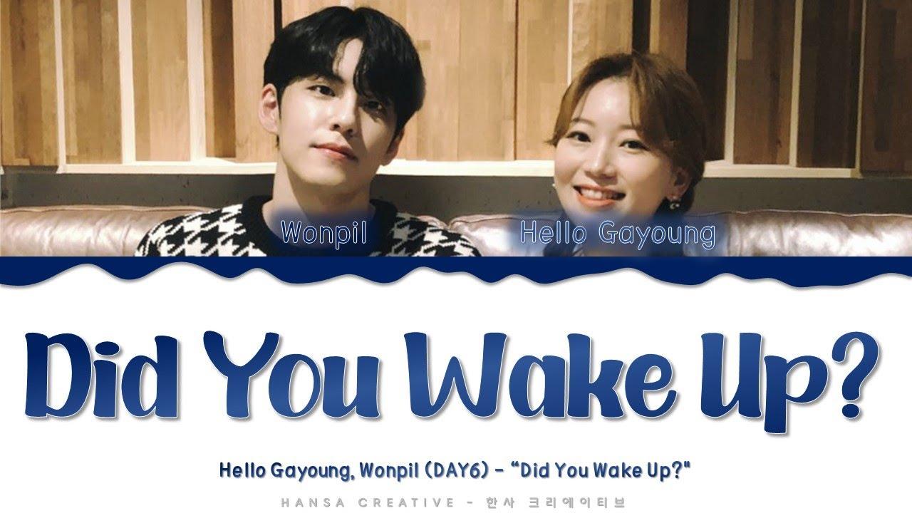Hello Gayoung, Wonpil (DAY6) - 'Did You Wake Up?' Lyrics Color Coded (Han/Rom/Eng)