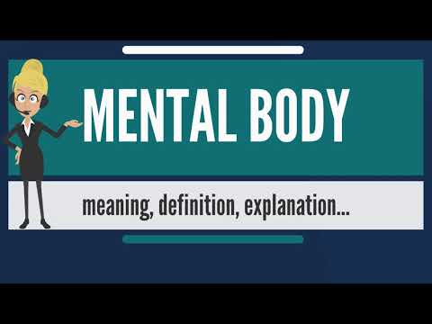 What is MENTAL BODY? What does MENTAL BODY mean? MENTAL BODY meaning, definition & explanation