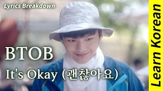 BTOB 비투비 'It's Okay (괜찮아요)'??Lyrics Breakdown for Learning K…