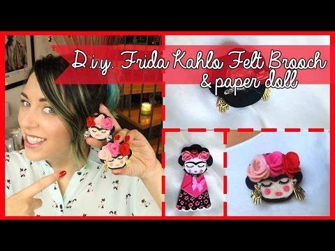 D.I.Y. Frida Kalho felt brooch/Paper doll - Spilla in feltro/Bambola in carta ispirate a Frida Kahlo