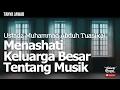Tanya Jawab : Menashati Keluarga Besar Tentang Musik - Ustadz Muhammad Abduh Tuasikal