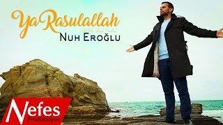Nuh Eroğlu - Ya Rasulallah - 2017 Orjinal Klip