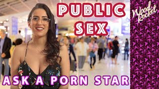 "Ask A Porn Star: ""Have You Had Public Sex?"""