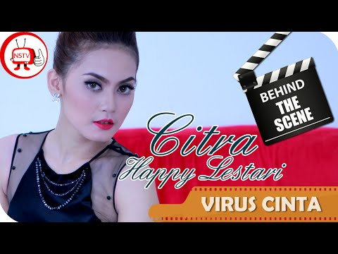 Citra Happy Lestari - Behind The Scenes Video Klip Virus Cinta - NSTV