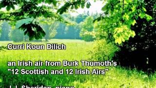 Curri Koun Dilich (an Irish air arr. by Burk Thumoth) - J.J. Sheridan, piano
