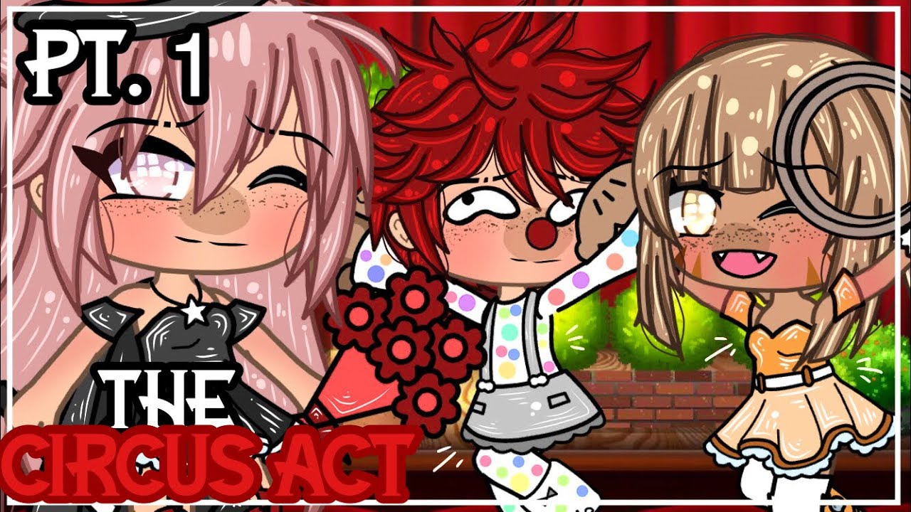 🍫🍭•The Circus Act•🍭🍫| Original Series | Gacha Life