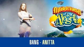Bang - Anitta (Maratona da Alegria 2016)